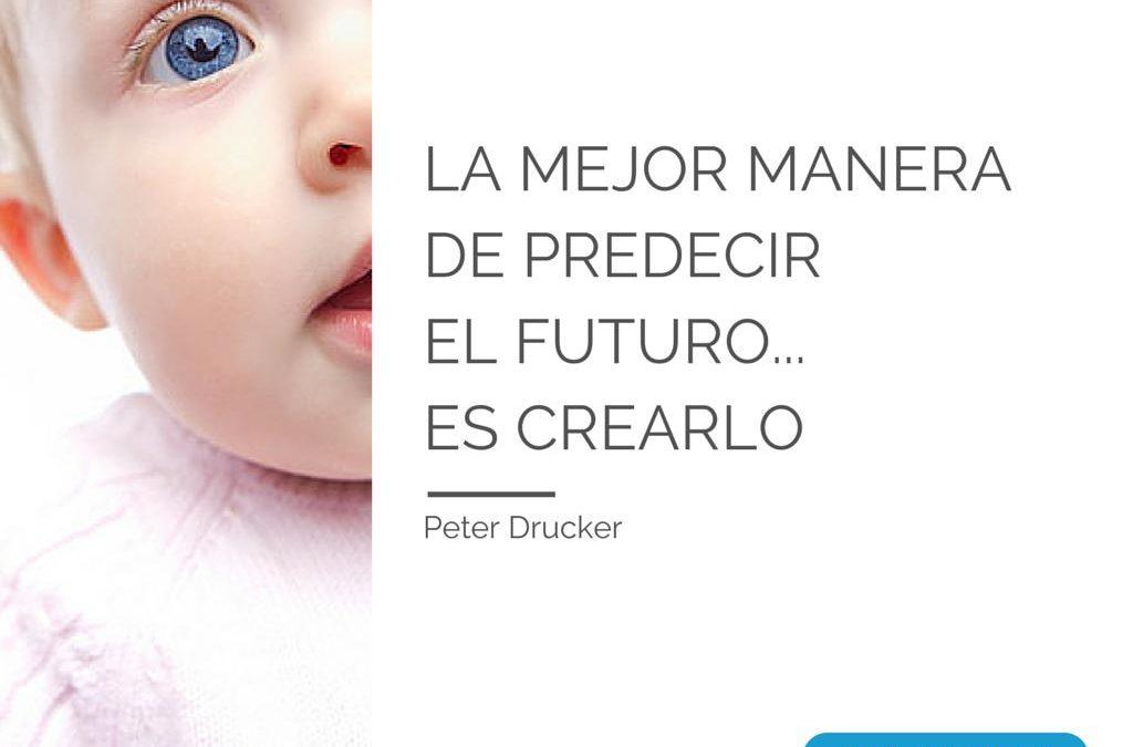 La mejor manera de predecir el futuro es crearlo