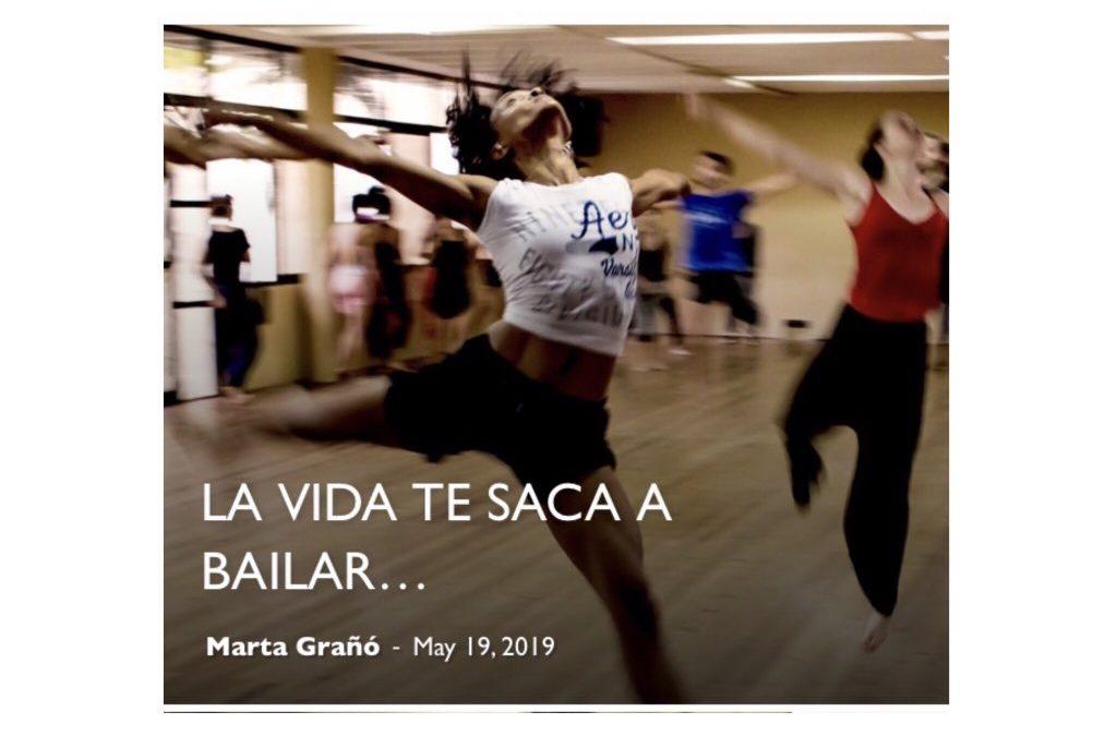 La vida te saca a bailar…