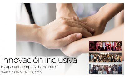 """Innovación inclusiva. Escapar del """"siempre se ha hecho así"""""""